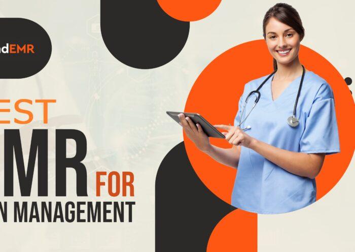 Best EMR for Pain Management 2021