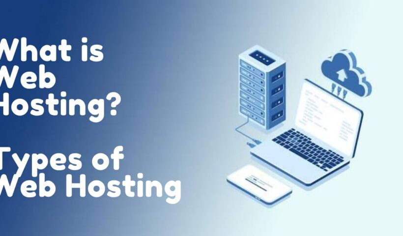 what is web hosting and what are types of web hosting