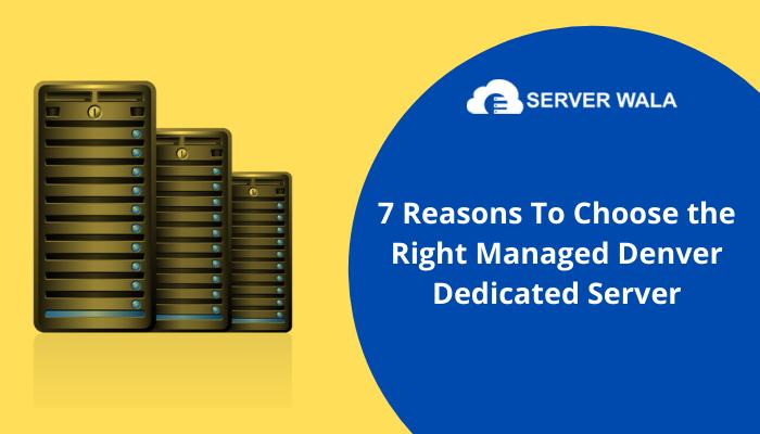 choose the right managed denver dedicated server
