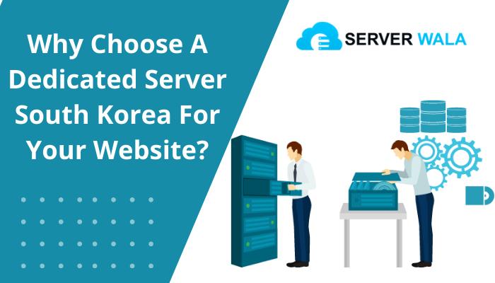 why choose a dedicated server south korea for website